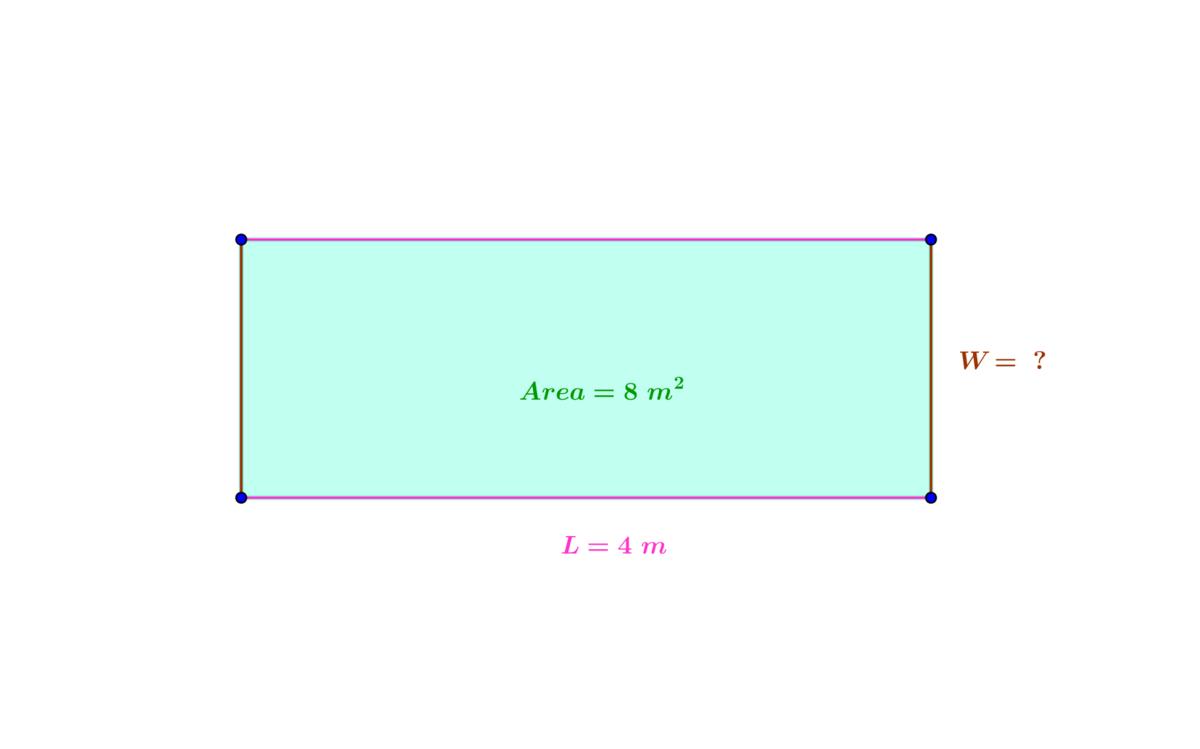 \( A=LW\ \ \ \  divide\ both\ sides\ by\ L\\\\W=\frac{A}{L}\\===============\\\\A=8m^2;\ L=4m\\\\W=\frac{8m^2}{4m}=2m^{2-1}=2m \)   A=lW  divide both sides by L